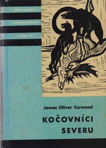 James Oliver Curwood - Kočovníci severu