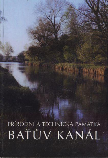 P. Čmelík a kol. - Přírodní a technická památka Baťův kanál