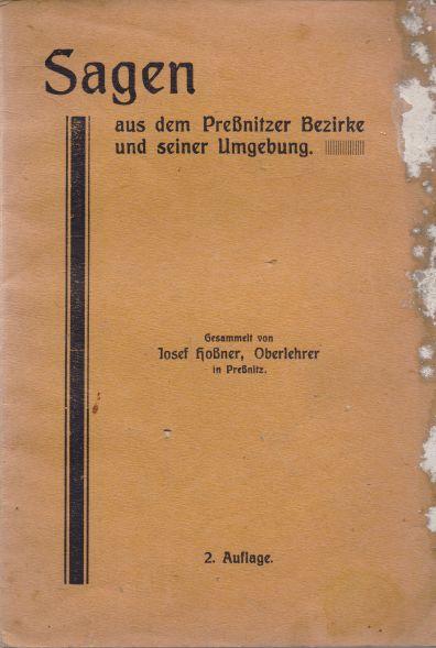 Josef Hoßner - Sagen aus dem Preßnitzer Bezirke und seiner Umgebung