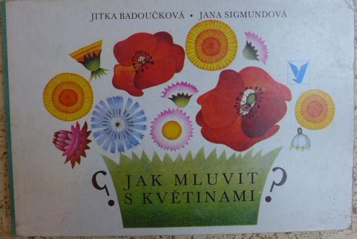 Jitka Badoučková - Jak mluvit s květinami?