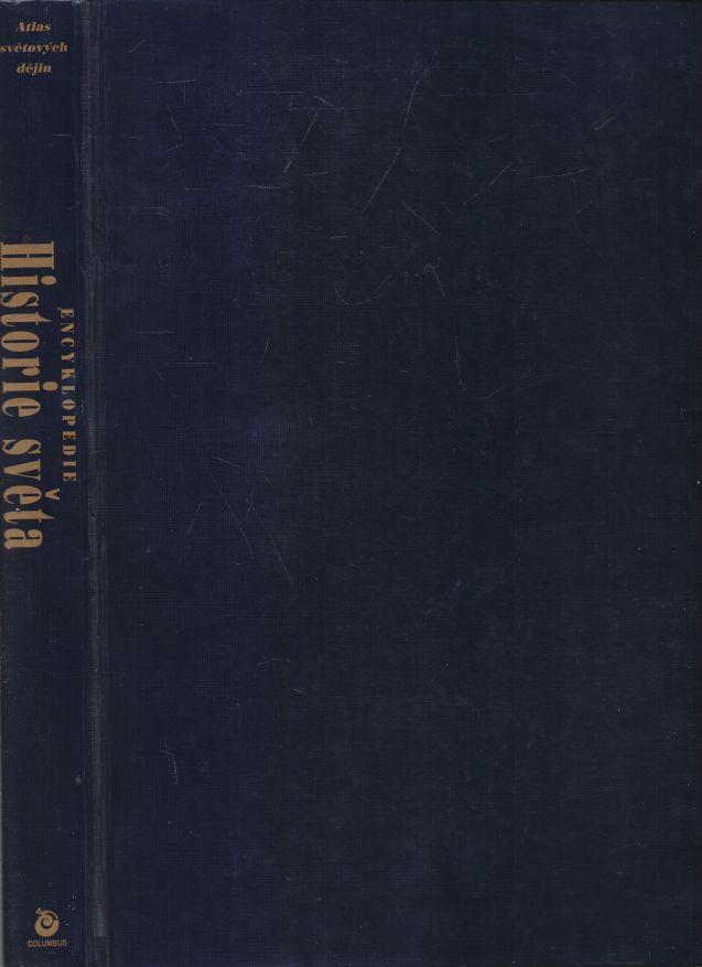 John Haywood a kol. - Encyklopedie historie světa. Atlas světových dějin.