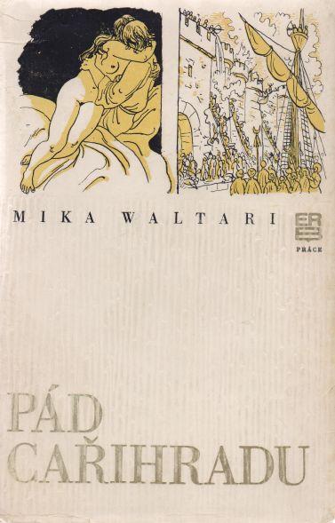 Mika Waltari - Pád Cařihradu