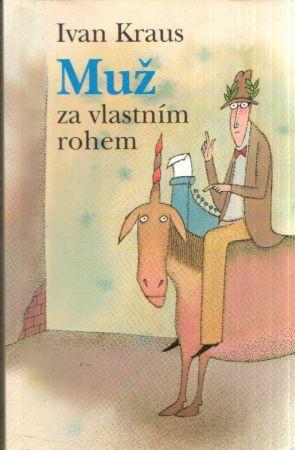 Ivan Kraus - Muž za vlastním rohem