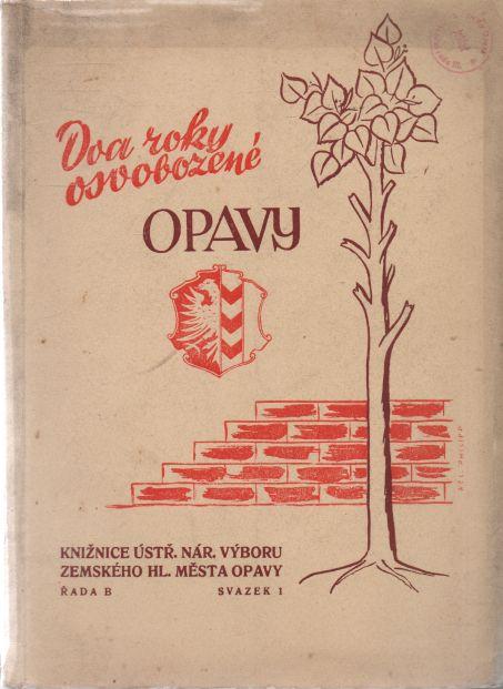 kolektiv autorů - Dva roky osvobozené Opavy