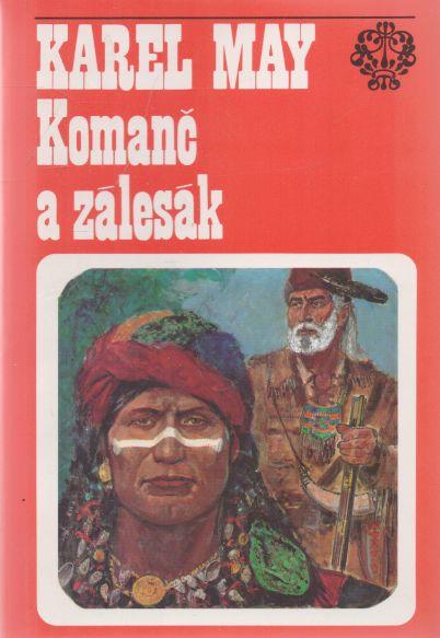 Karel May - Komanč a zálesák