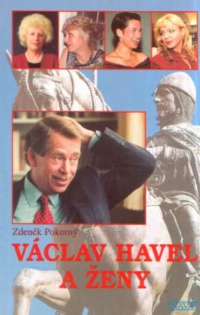 Zdeněk Pokorný - Václav Havel a ženy