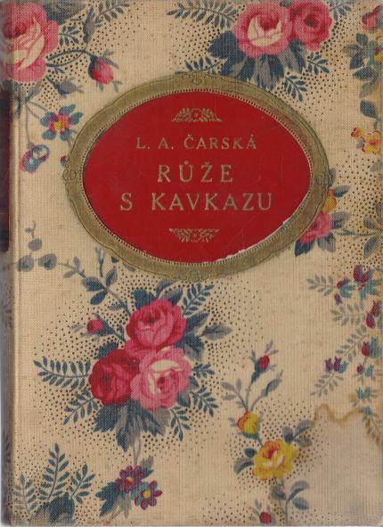 L.A. Čarská - Růže s Kavkazu
