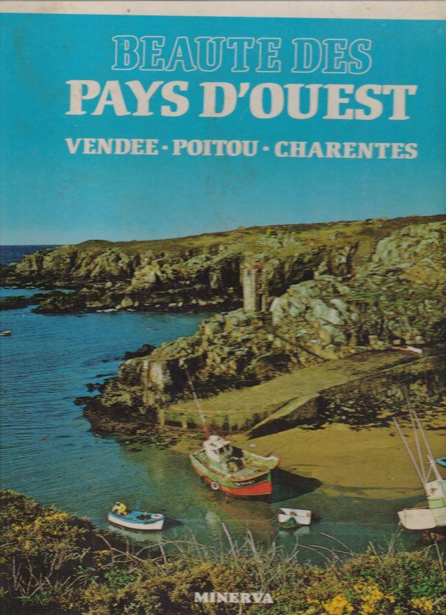 Pierre Dupuy - Beaute des Pays D´Ouest. Vendee, Poitou, Charentes