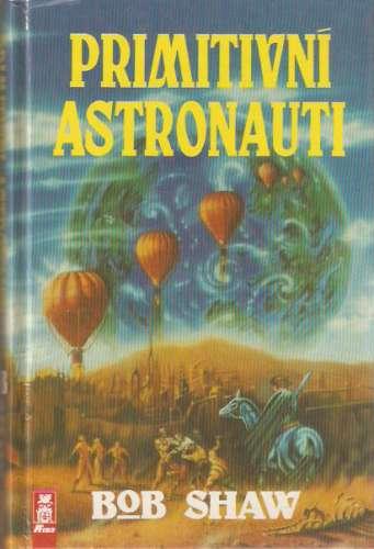 Bob Shaw - Primitivní astronauti