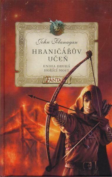 John Flanagan - Hraničářův učeň - Hořící most