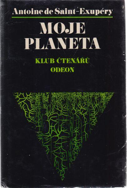 Antoine de Saint-Exupéry - Moje planeta