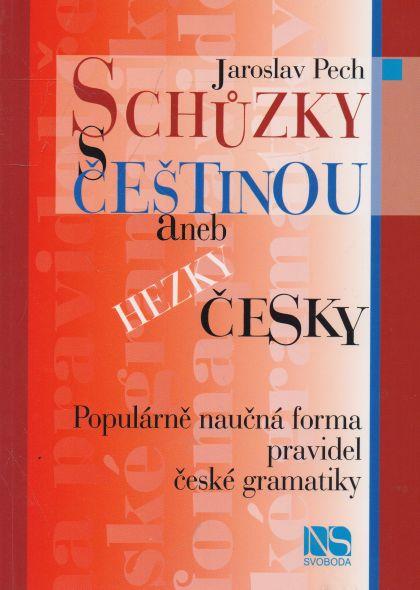 Jaroslav Pech - Schůzky s češtinou aneb hezky česky