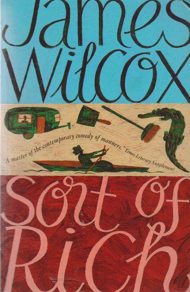 James Wilcox - Sort of Rich