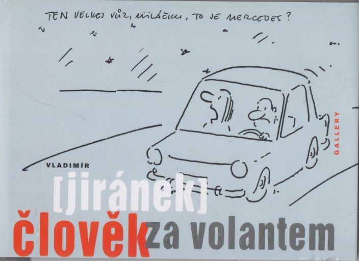 Vladimír Jiránek - Člověk za volantem
