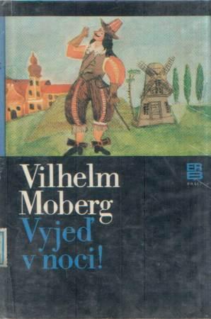 Vilhelm Moberg - Vyjeď v noci!