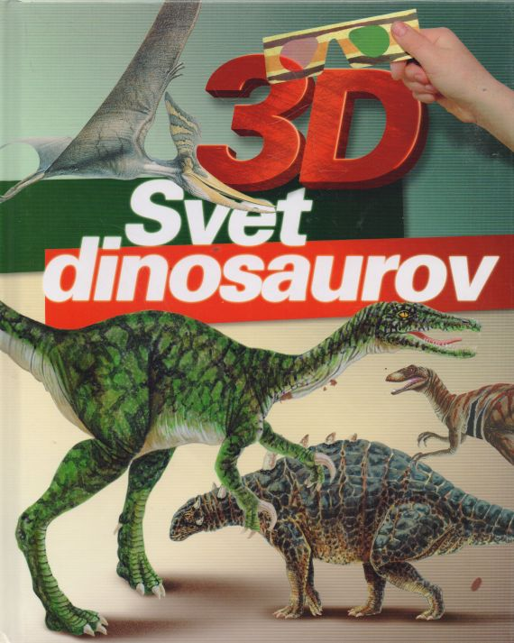 kolektiv autorů - 3D Svet dinosaurov