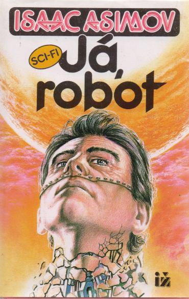 Isaac Asimov - Já, robot