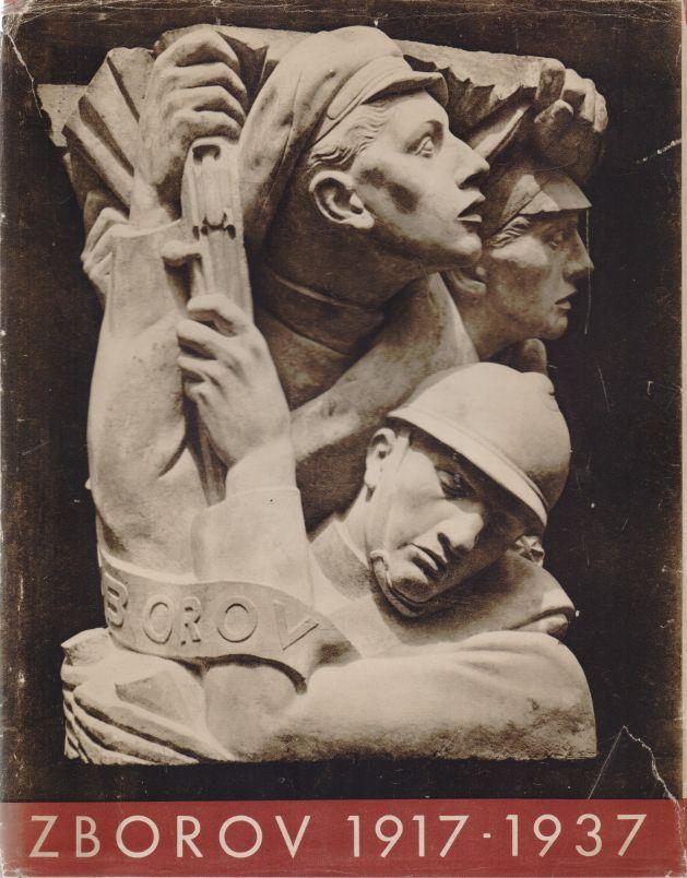 Josef Kopta a kol. - Zborov 1917 - 1937
