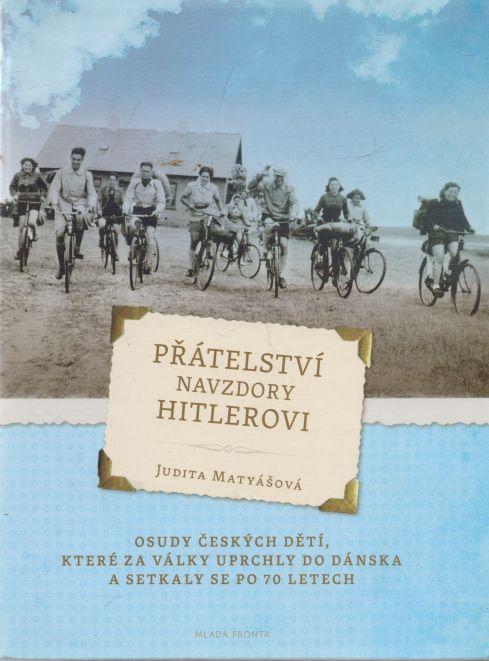 Judita Matyášová - Přátelství navzdory Hitlerovi