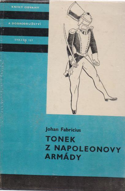 Johan Fabricius - Tonek z napoleonovy armády
