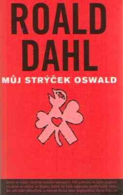 Roald Dahl - Můj strýček Oswald
