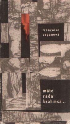 Francoise Saganová - Máte rada Brahmsa...