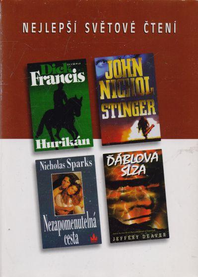 Dick Francis, John Nichol, Nezapomenutelná cesta, Ďáblova slza - Hurikán. Stinger. Nezapomenutelná cesta. Ďáblova slza.