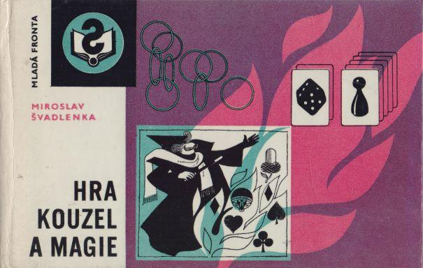 Miroslav Švadlenka - Hra kouzel a magie