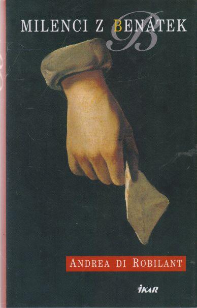 Andrea di Robilant - Milenci z Benátek