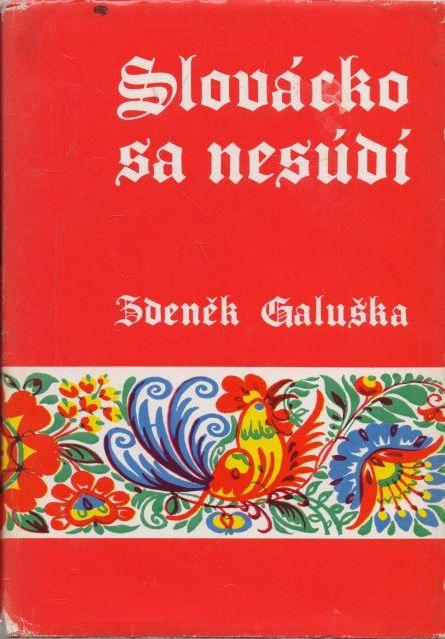 Zdeněk Galuška - Slovácko sa nesúdí.
