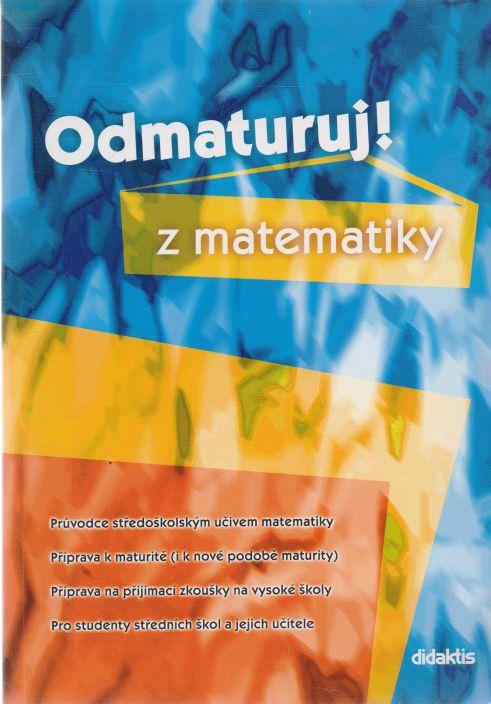 Pavel Čermák a kol. - Odmaturuj z matematiky