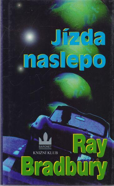 Ray Bradbury - Jízda naslepo
