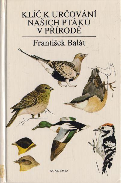 František Balát - Klíč k určování našich ptáků v přírodě