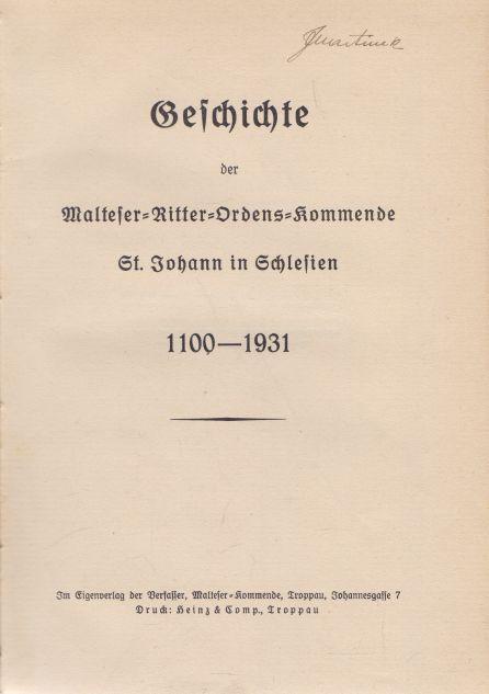 Ritschny, Alois und Häußler, Franz Josef. - Geschichte der malteser Ritter Ordens kommende St. Johann in Schlesien