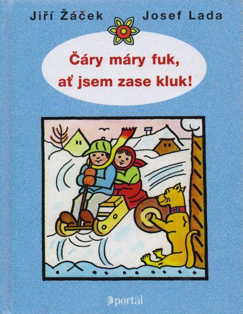 Jiří Žáček - Čáry máry fuk, ať jsem zase kluk!