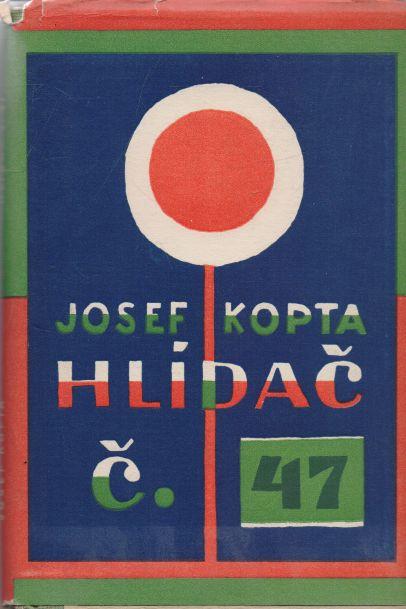 Josef Kopta - Hlídač č. 47