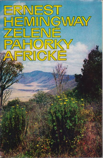 Ernest Hemingway - Zelené pahorky africké