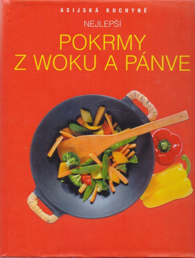 Eva Blažková a kol. - Asijská kuchyně - nejlepší pokrmy z woku a pánve