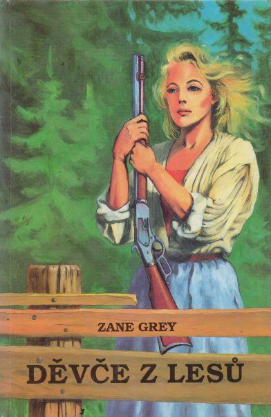 Zane Grey - Děvče z lesů