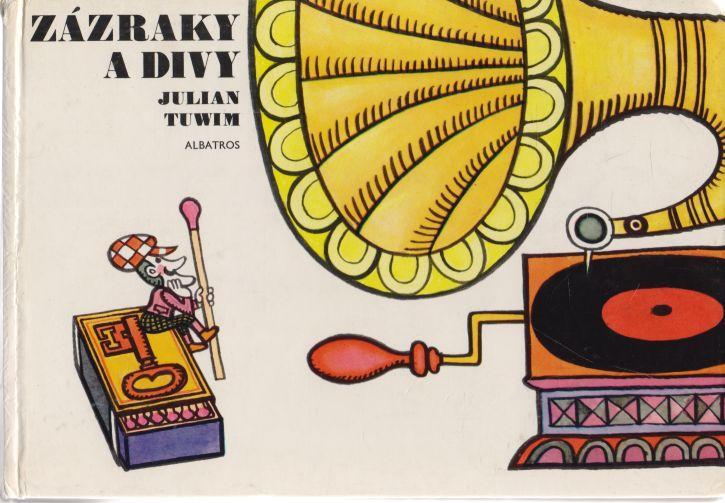 Julian Tuwim - Zázraky a divy