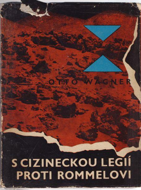 Otto Wagner - S cizineckou legií proti Rommelovi