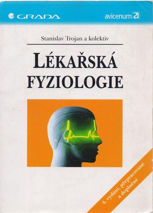 Stanislav Trojan a kol. - Lékařská fyziologie