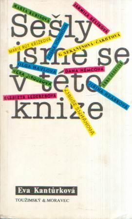 Eva Kantůrková - Sešly jsme se v této knize