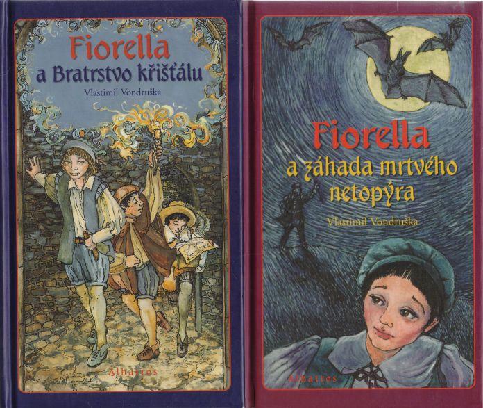 Vlastimil Vondruška - Fiorella a záhada mrtvého netopýra. Fiorella a Bratrstvo křišťálu.