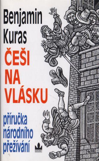 Benjamin Kuras - Češi na vlásku - příručka národního přežívání