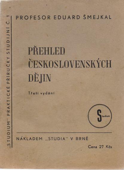 Eduard Šmejkal - Přehled československých dějin
