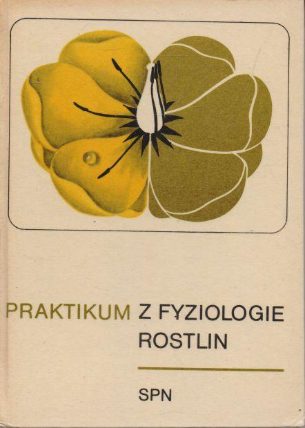 Bosiljka Grdičová - Praktikum z fyziologie rostlin