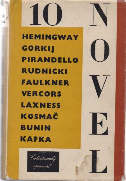 Hemingway, Gorkij, Pirandello, Rudnicki, Faulkner, Vercors, Laxness, Kosmač, Bunin, Kafka - 10 novel