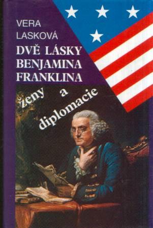 Vera Lasková - Dve lásky Benjamina Franklina - ženy a diplomacie