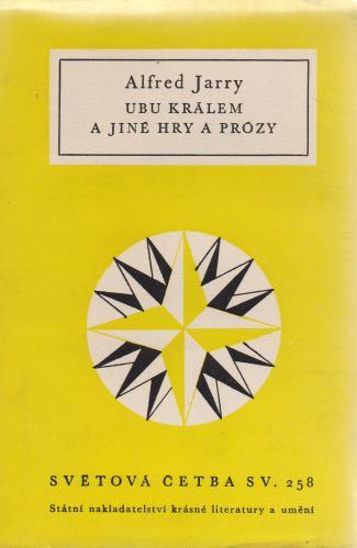 Alfred Jarry - Ubu králem a jiné hry a prózy